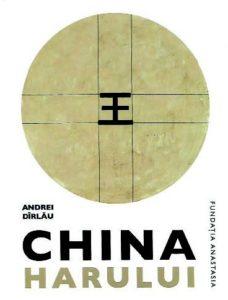 ANDREI DÎRLĂU – CHINA HARULUI