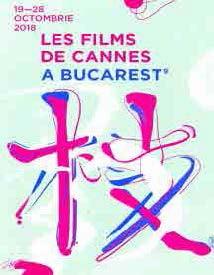 """FESTIVALUL """"LES FILMES DE CANNES A BUCAREST"""""""