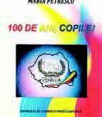 MARIA PETRESCU – 100 DE ANI, COPILE!